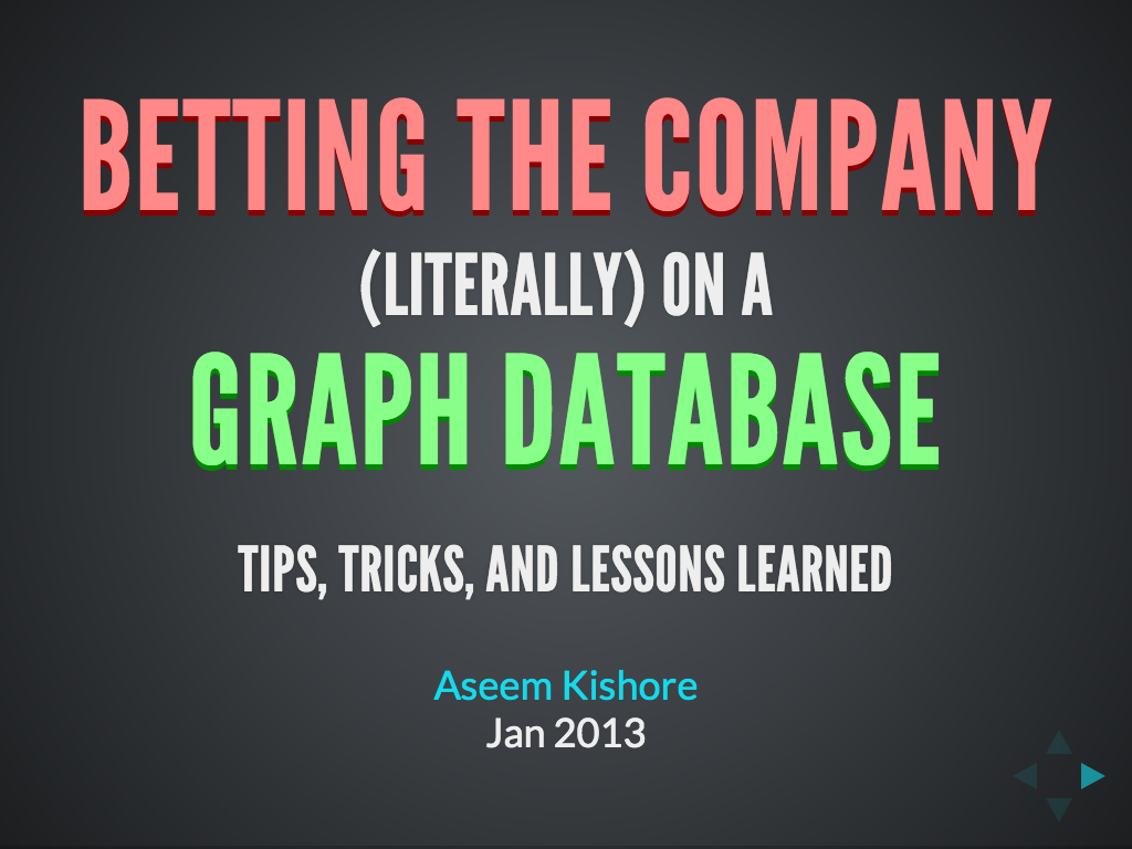 Betting the Company (Literally) on a Graph Database: Tips, Tricks, and Lessons Learned